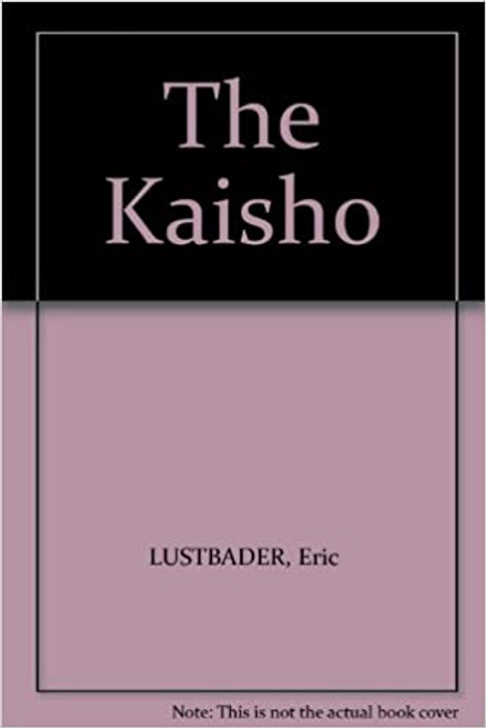 Lustbader, Eric / The Kaisho (Large Paperback)