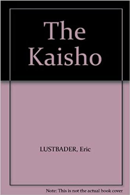 Lustbader, Eric / The Kaisho (Large Paperback)