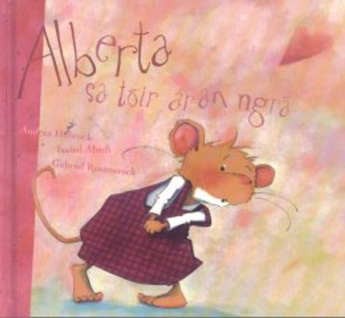 Rosenstock, Gabriel & Hebrock, Andrea & Abedi, Isabel - Alberta sa tóir ar an ngrá - Hb - As Gaeilge