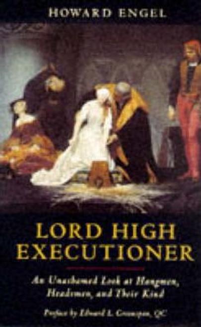 Engel, Howard / LORD HIGH EXECUTIONER (Hardback)