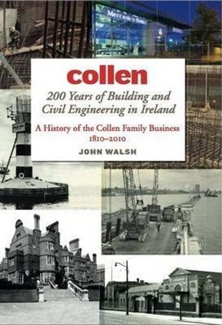 Walsh, John / Collen : 200 Years of Building and Civil Engineering in Ireland (Hardback)