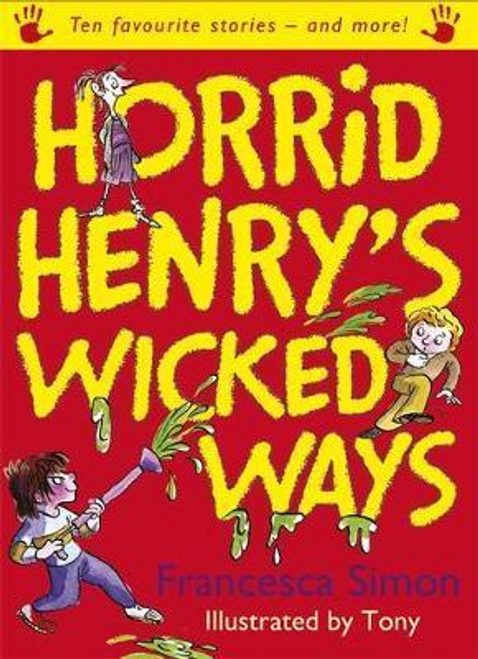 Simon, Francesca / Horrid Henry's Wicked Ways (Hardback)