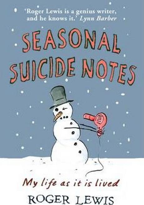 Lewis, Roger / Seasonal Suicide Notes (Hardback)