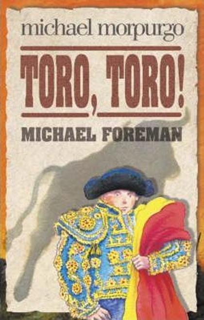 Morpurgo, Michael / Toro! Toro! (Hardback)