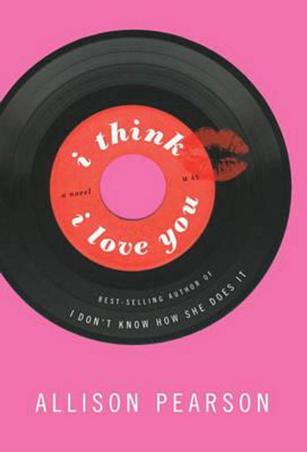 Pearson, Allison / I Think I Love You (Hardback)