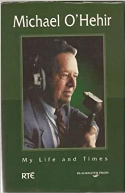 O'Hehir, Michael / My Life and Times (Hardback)