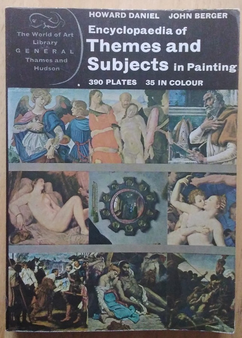 Daniel , Howard & Berger, John - Encyclopedia of Themes and Subjects in Painting ( Thames and Hudson World of Art Series)  - 1971