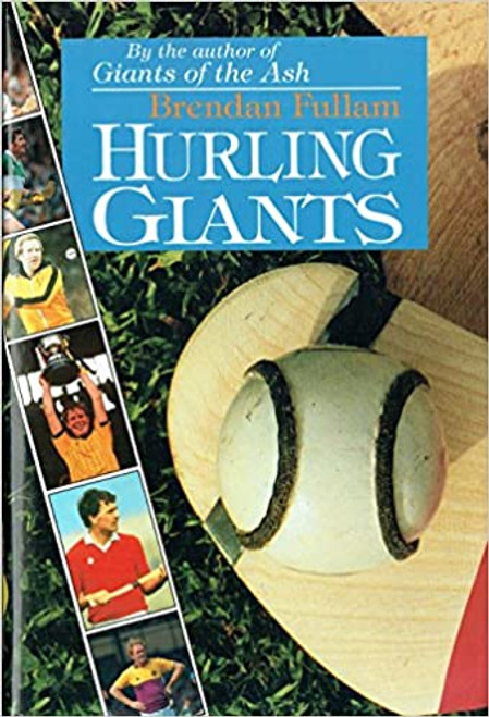 Fullam, Brendan - Hurling Giants - HB 1st Edition - 1994 - GAA
