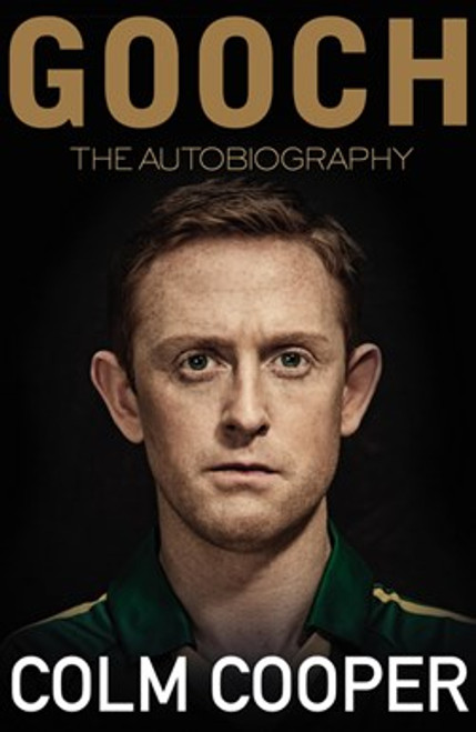Cooper, Colm - Gooch : The Autobiography - SIGNED HB 1st Edition - Kerry GAA