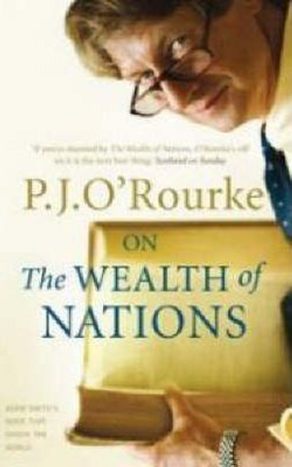 O'Rourke, P. J. / On The Wealth of Nations