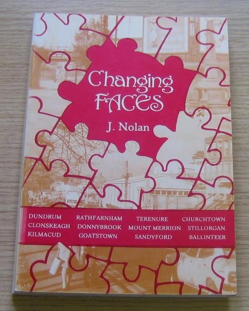 Nolan, Jim - Changing Faces - PB - 1982 - Dublin - Suburbs - Local History