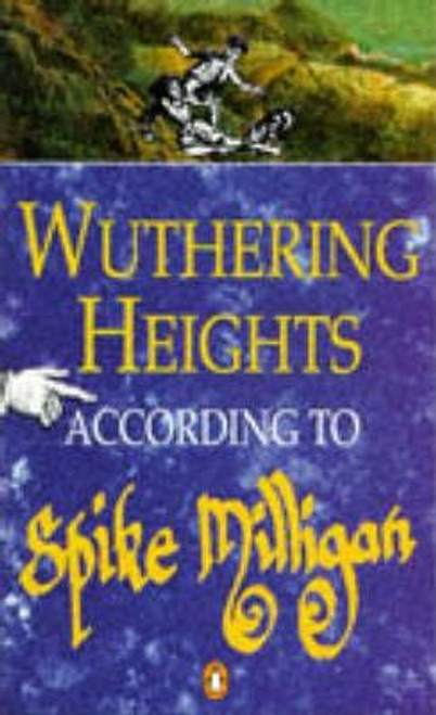 Milligan, Spike / Wuthering Heights According to Spike Milligan