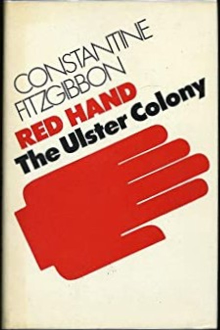 Fitzgibbon, Constantine - Red Hand : The Ulster Colony - HB -1971