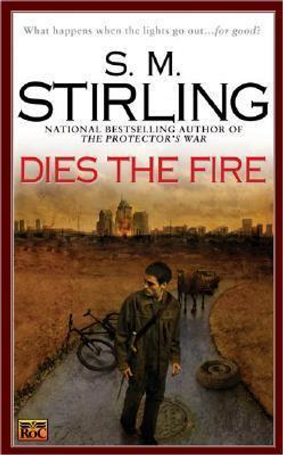 Stirling, S. M. / Dies the Fire