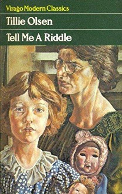 Olsen, Tillie - Tell Me a Riddle - PB - Virago Modern Classics - 1980 ( Originally 1961)