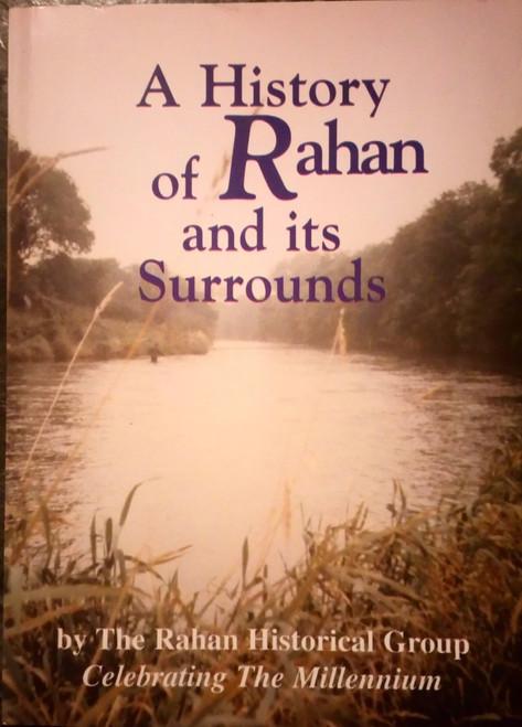 Rahan Historical Group - A History of Rahan and its Surrounds - PB - Mallow -2000 - Cork