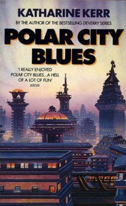 Kerr, Katharine / Polar City Blues