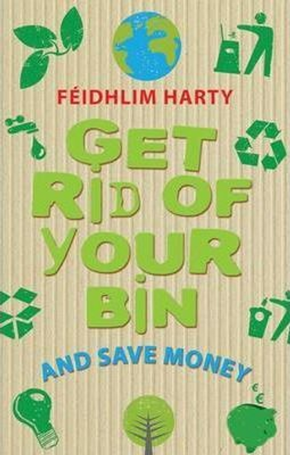 Harty, Fedhlim / Get Rid of Your Bin and Save Money