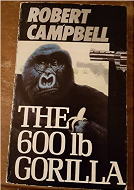 Campbell, Robert / The 600lb Gorilla