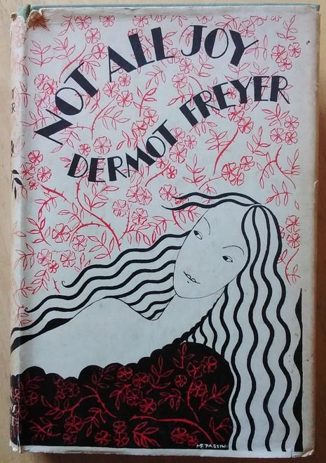 Freyer, Dermot - Not All Joy - HB - SIGNED - 1932 1ST Edition - Short Stories