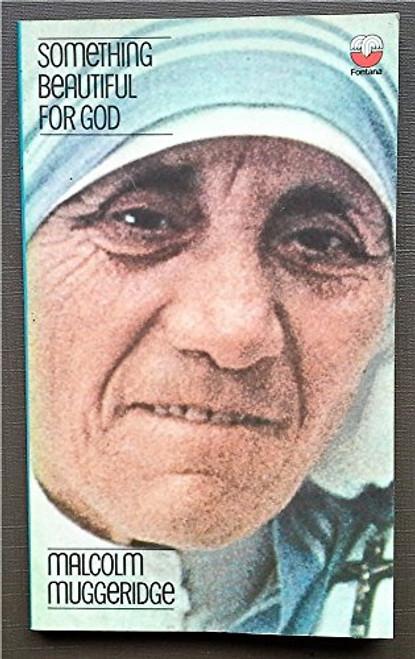 Muggeridge, Malcolm - Something Beautiful For God - Mother Teresa - Vintage Fontana PB -1975
