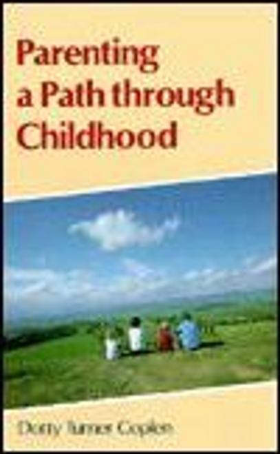 Coplen, Dorothy Turner / Parenting a Path Through Childhood