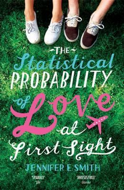 Smith, Jennifer E. / The Statistical Probability of Love at First Sight