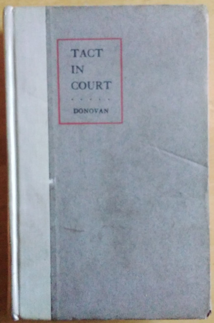 Donovan, J. W - Tact in Court - HB - 1915 - 6th Enlarged Edition