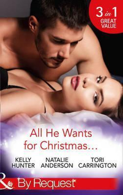 Mills & Boon / By Request / 3 in 1 / All He Wants For Christmas