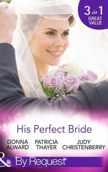Mills & Boon / By Request / 3 in 1 / His Perfect Bride