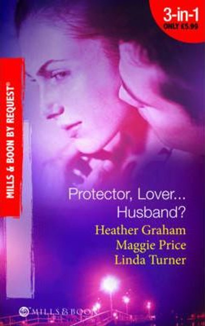 Mills & Boon / By Request / 3 in 1 / Protector, Lover...Husband?