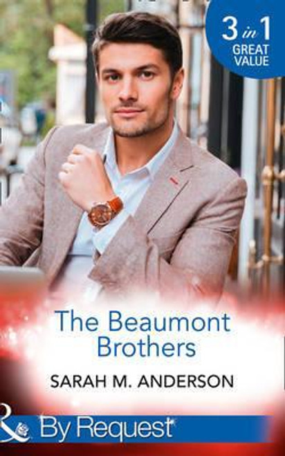 Mills & Boon / By Request / 3 in 1 / The Beaumont Brothers