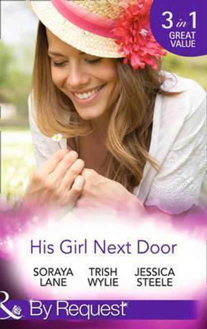 Mills & Boon / By Request / 3 in 1 / His Girl Next Door