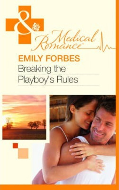 Mills & Boon / Medical / Breaking the Playboy's Rules