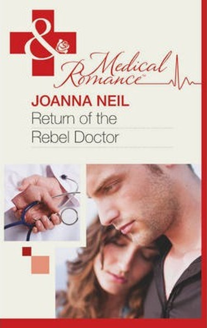 Mills & Boon / Medical / Return of the Rebel Doctor