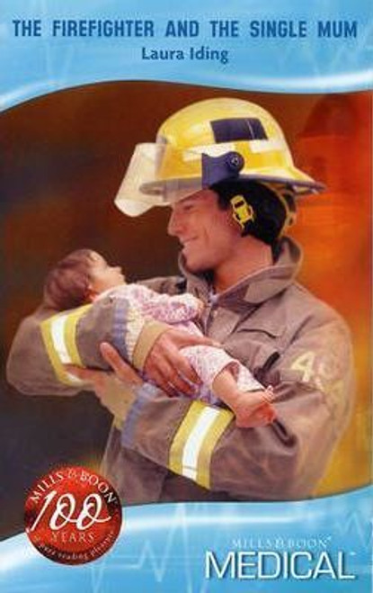 Mills & Boon / Medical / The Firefighter and the Single Mum