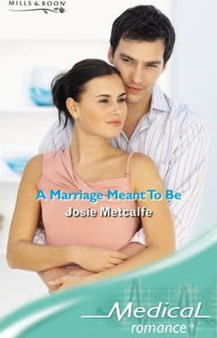 Mills & Boon / Medical / A Marriage Meant to be