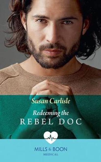 Mills & Boon / Medical / Redeeming The Rebel Doc