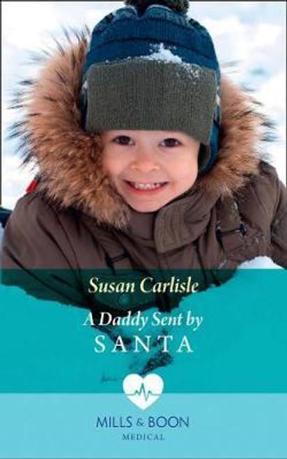 Mills & Boon / Medical / A Daddy Sent By Santa