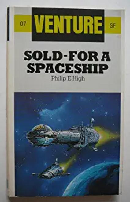 High, Philip E. / Sold-For a Spaceship