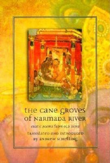 Schelling, Andrew / The Cane Groves of Narmada River