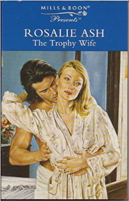 Mills & Boon / Presents / The Trophy Wife