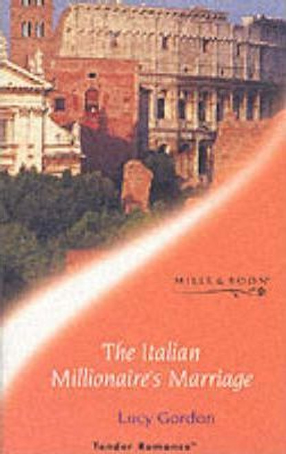 Mills & Boon / Tender Romance / The Italian Millionaire's Marriage
