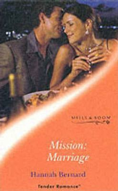 Mills & Boon / Tender Romance / Mission: Marriage