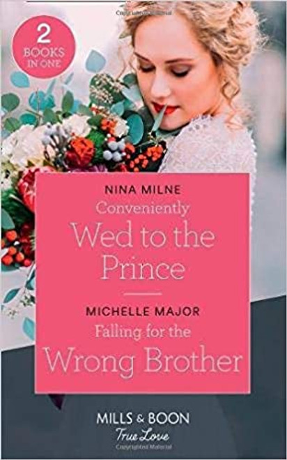 Mills & Boon / True Love / 2 in 1 / Conveniently Wed To The Prince / Falling For The Wrong Brother
