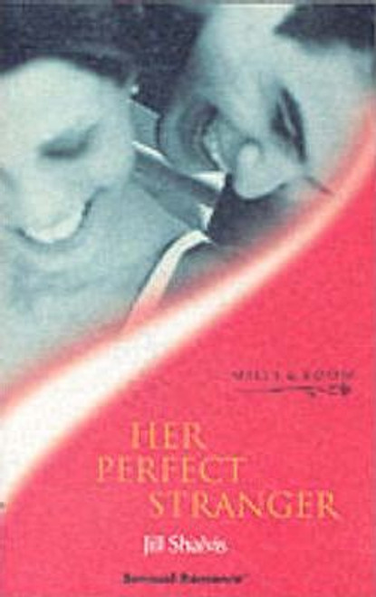 Mills & Boon / Sensual Romance / Her Perfect Stranger