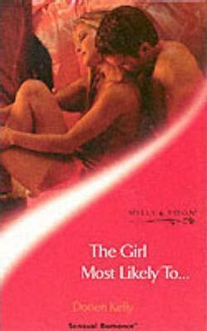 Mills & Boon / Sensual Romance / The Girl Most Likely to