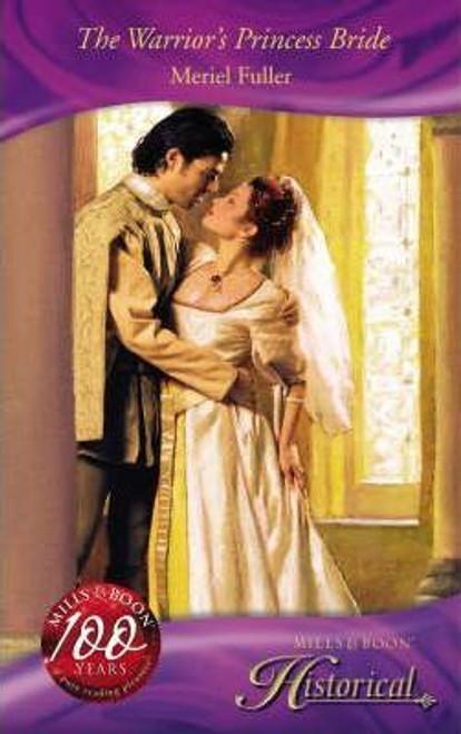 Mills & Boon / Historical / The Warrior's Princess Bride