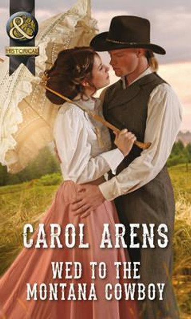 Mills & Boon / Historical / Wed to the Montana Cowboy