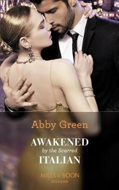 Mills & Boon / Modern / Awakened By The Scarred Italian